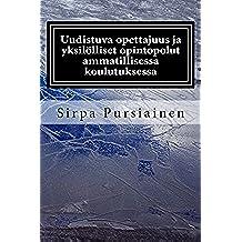 Uudistuva opettajuus ja yksilölliset opintopolut ammatillisessa koulutuksessa (Finnish Edition)