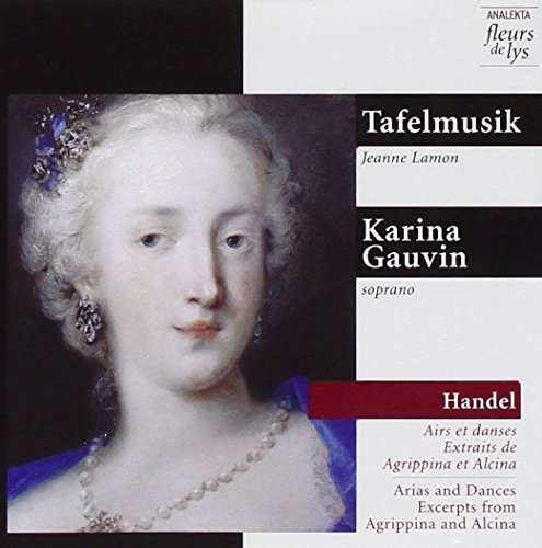 Handel: Arias and dances: Excerpts From Agrippina and Alcina
