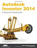 Autodesk Inventor 2014: A Tutorial Introduction