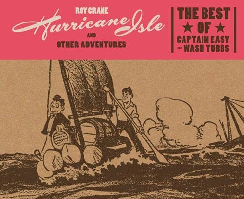 Hurricane Isle and Other Adventures: The Best of Captain Easy (The Best of Captain Easy and Wash Tubbs)