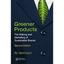 Greener Products: The Making and Marketing of Sustainable Brands, Second Edition