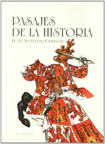 Pasajes De La Historia Ii: Tiempo De Heroes por Juan Antonio Cebrian