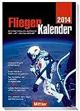 FliegerKalender 2014 - Internationales Jahrbuch der Luft- und Raumfahrt