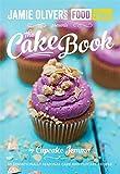 The Cake Book (Jamie Olivers Food Tube)