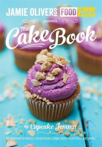 Jamie's Food Tube: The Cake Book (Jamie Olivers Food Tube) - Tube Food