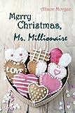 Merry Christmas, Mr. Millionaire: Weihnachtsgeschichte von Alison Morgan