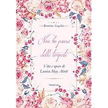 Non ho paura delle tempeste. Vita e opere di Louisa May Alcott (Windy Moors Vol. 16)