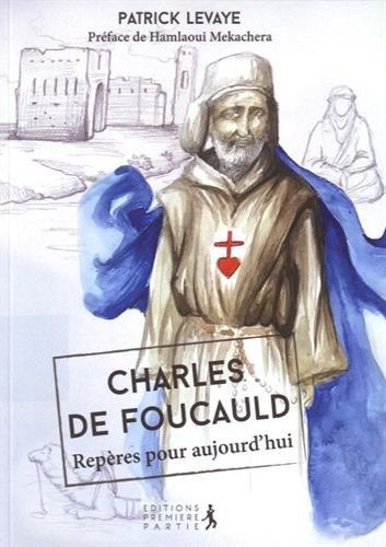 Charles de Foucauld : Repères pour aujourd'hui