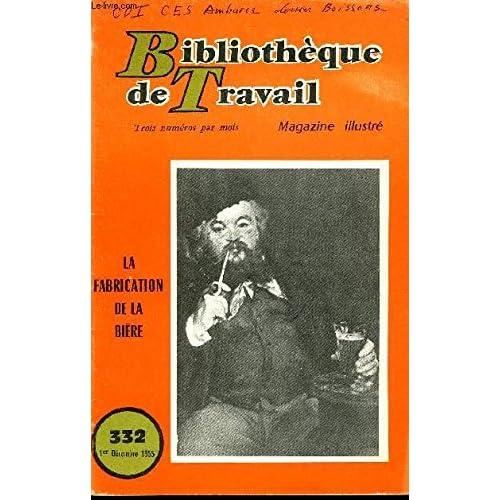 BIBLIOTHEQUE DE TRAVAIL N°332 - LA FABRICATION DE LA BIERE