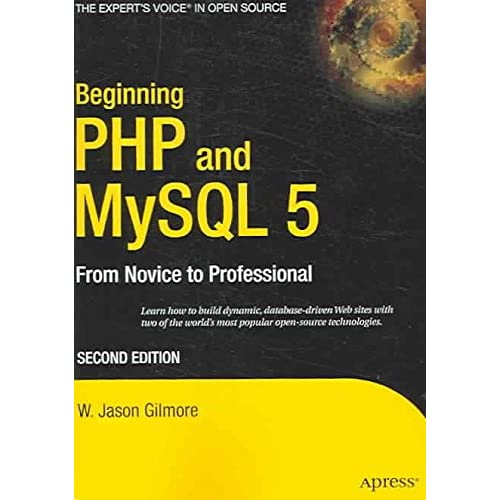 [(Beginning PHP 5 and MySQL 5 : From Novice to Professional)] [By (author) W. Gilmore] published on (January, 2006)
