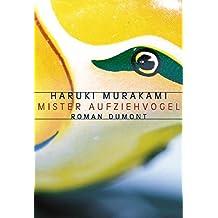 Mister Aufziehvogel: Roman