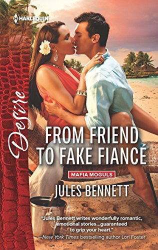 From Friend to Fake Fiance (Harlequin Desire)