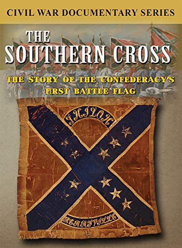 The Southern Cross: The Story of the Confederacy's First Battleflag - Battle Flag