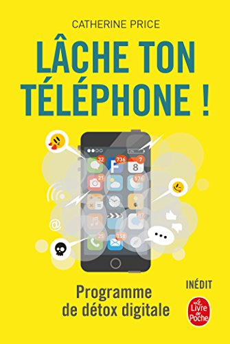 Download books Lâche ton téléphone !: Programme de détox digitale