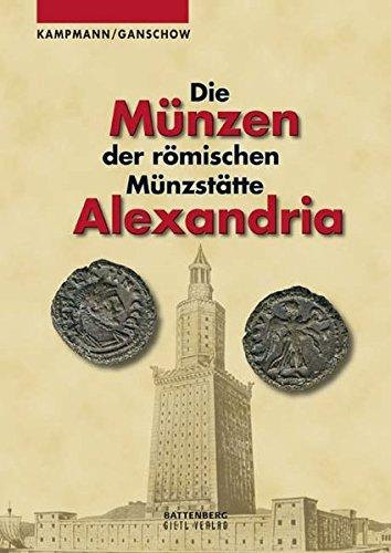 Die Münzen der römischen Münzstätte Alexandria -
