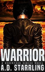Warrior (A Seventeen Series Novel Book 2)