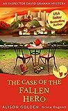 The Case of the Fallen Hero (Inspector David Graham  Book 3) by Alison Golden, Grace Dagnall