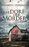 Das Dorf der Mörder: Roman von Elisabeth Herrmann