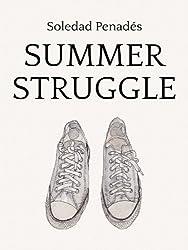 Summer struggle (English Edition)