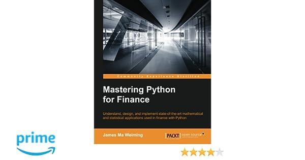 Mastering Python for Finance: Amazon co uk: James Ma Weiming