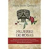 Mujeres de Rosas: Incluye las cartas originales de su amante, Eugenia Castro, y la biografía de su