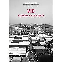 Vic. Història De La Ciutat (Nostra Història)
