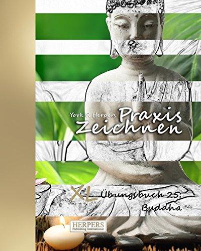 Praxis Zeichnen - XL Übungsbuch 25: Buddha