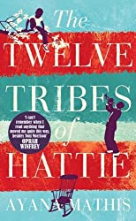 The Twelve Tribes of Hattie by Ayana Mathis (2013-01-17)
