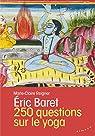 250 questions sur le yoga par Baret