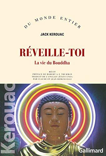 Réveille-toi. La vie du Bouddha