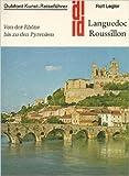 Languedoc - Roussillon. Kunst - Reiseführer. Von der Rhone bis zu den Pyrenäen
