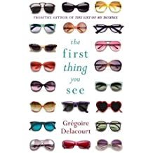 The First Thing You See by Gregoire Delacourt (2015-09-10)