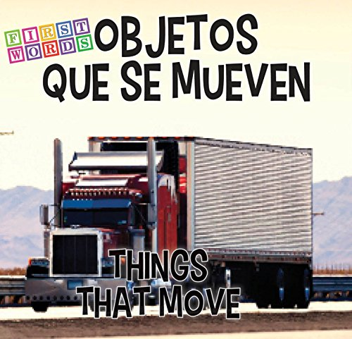 Objetos Que Se Mueven /Things That Move (First Words) por Rourke Educational Media
