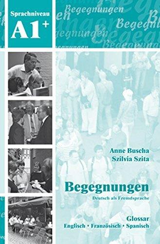 Begegnungen: Glossar A1+ by Anne Buscha (2008-10-01)