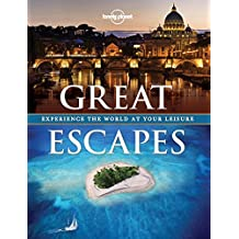 Great Escapes: A Collection of the World's Most Gorgeous Getaways (Lonely Planet Pictorials)