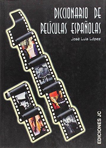 Diccionario de películas españolas (Diccionarios) por José Luis López