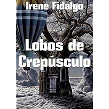 Lobos de Crepusculo (Spanish Edition)