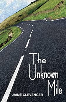 The Unknown Mile (English Edition) di [Clevenger, Jaime]