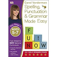 Spelling, Punctuation and Grammar Made Easy Ages 5-7 Key Stage 1 (Carol Vorderman's Spelling Made Easy)