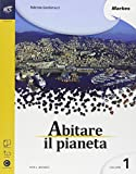 Abitare il pianeta. Per le Scuole superiori. Con e-book. Con espansione online: 1