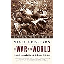 The War of the World: Twentieth-Century Conflict and the Descent of the West by Niall Ferguson (2007-10-30)