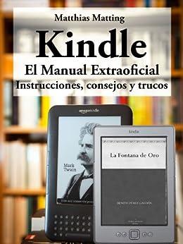 Kindle - el manual extraoficial. Instrucciones, consejos y trucos de [Matting, Matthias]