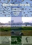 Elbe-Weser-Dreieck - eine kleine Landeskunde der ehemaligen Herzogtümer Bremen und Verden (Schriftenreihe des Landschaftsverbandes der ehemaligen Herzogtümer Bremen und Verden)