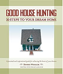 Good House Hunting: 20 Steps to Your Dream House