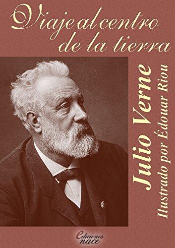 Viaje al centro de la tierra (Con notas de Álvaro Díaz): versión ilustrada por Riou (Spanish Edition)