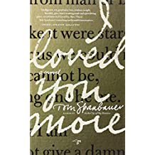 I Loved You More by Tom Spanbauer (1-Apr-2014) Paperback