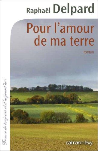 Pour l'amour de ma terre (Cal-Lévy-France de toujours et d'aujourd'hui)