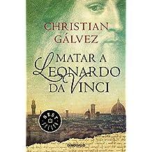 Matar a Leonardo da Vinci (Crónicas del Renacimiento 1) (BEST SELLER)
