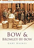 Bow & Bromley-by-Bow (Britain in Old Photographs)