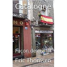 Catalogne: Façon de conflit (French Edition)